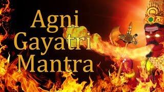 Agni Gayatri Mantra | Gayatri Mantra of Lord Agni | 108 Times