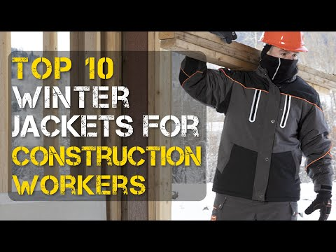 Top 10 Best Winter Jackets for Construction Workers