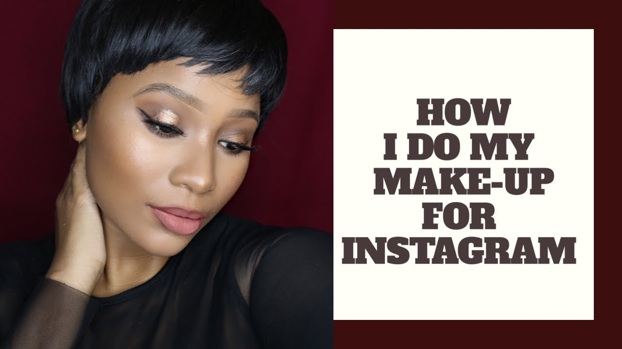 HOW TO GET THE BEST MAKEUP FOR INSTAGRAM PICTURES | SOUTH AFRICAN YOUTUBER