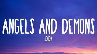 jxdn - Angels & Demons (Lyrics)
