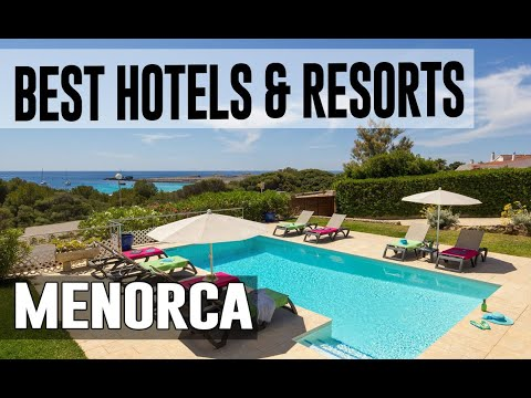 Best Hotels And Resorts In Menorca, Spain