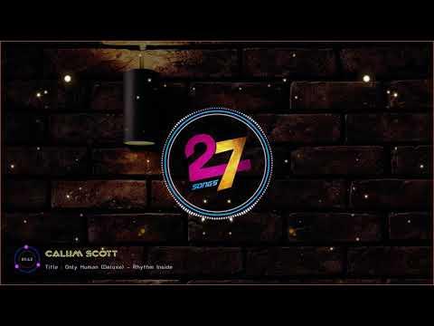 Calum Scott - Rhythm Inside - Only Human (Deluxe)