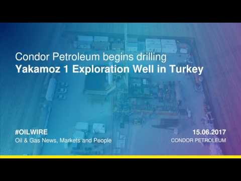 Condor Petroleum begins drilling Yakamoz-1 exploration well in Turkey