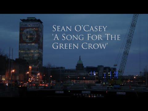 Sean O'Casey - A Song for the Green Crow