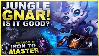 GNAR JUNGLE IS HERE! IS IT ANY GOOD? - Iron to Master S10 | League of Legends