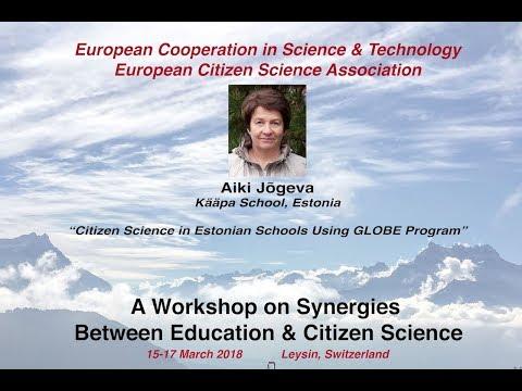 Aiki Jogeva: Citizen Science in Estonian Schools Using GLOBE Program,  COST Action, Leysin 2018