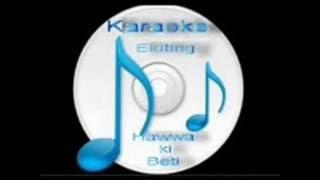 Hum ko dushman ki nigaho se ( Gazhal ) Free karaoke with lyrics by Hawwa -