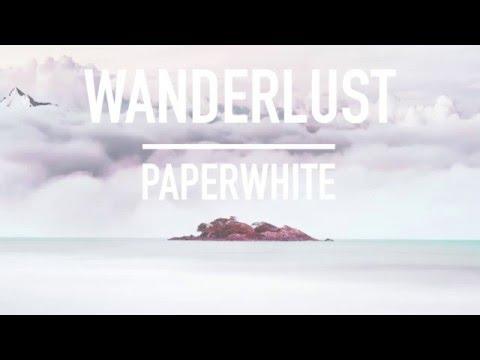 Wanderlust    Paperwhite