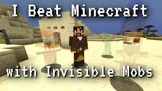 I Beat Minecraft with Invisible Mobs.  It was hard.