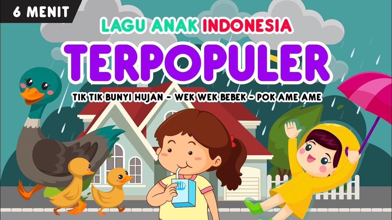 Kompilasi lagu anak indonesia terpopuler part 5   tik tik hujan, wek wek bebek, pok ame ame
