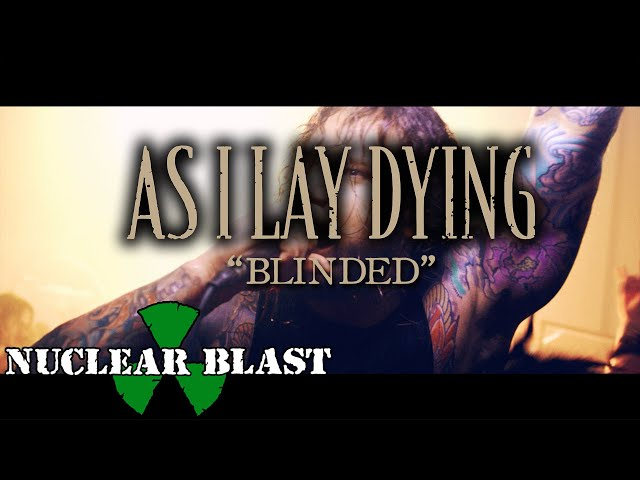 AS I LAY DYING - Blinded (OFFICIAL MUSIC VIDEO)
