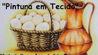 Pintura em Tecido Fácil – Cesto de Ovos e Jarro de Cobre – Adilson G. Amaral