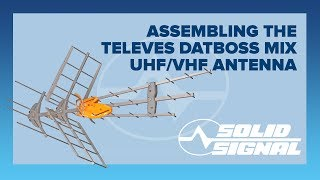 Assembling the Televes DATBOSS MIX UHF/VHF Antenna