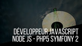 Développeur JavaScript Node JS - PHP5 Symfony 2