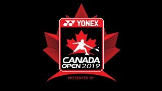 2019 Yonex Canada Open Badminton July 1 - Live test stream