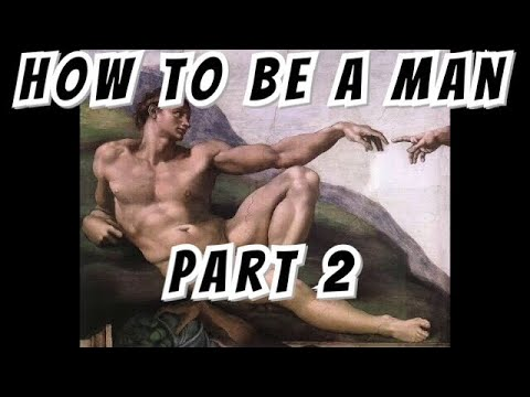How To Be A Man, Part 2
