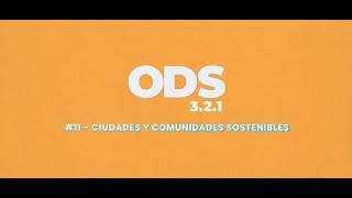 ODS en 3, 2, 1:  11 Ciudades y comunidades sostenibles