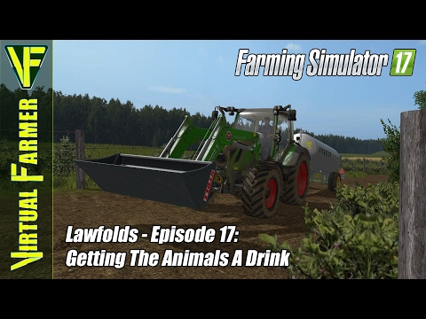 Let's Play Farming Simulator 17 - Lawfolds, Episode 17: Getting The Animals A Drink