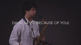 Dahil Sa'yo (Because of you) - Kundiman (Saxophone Cover)