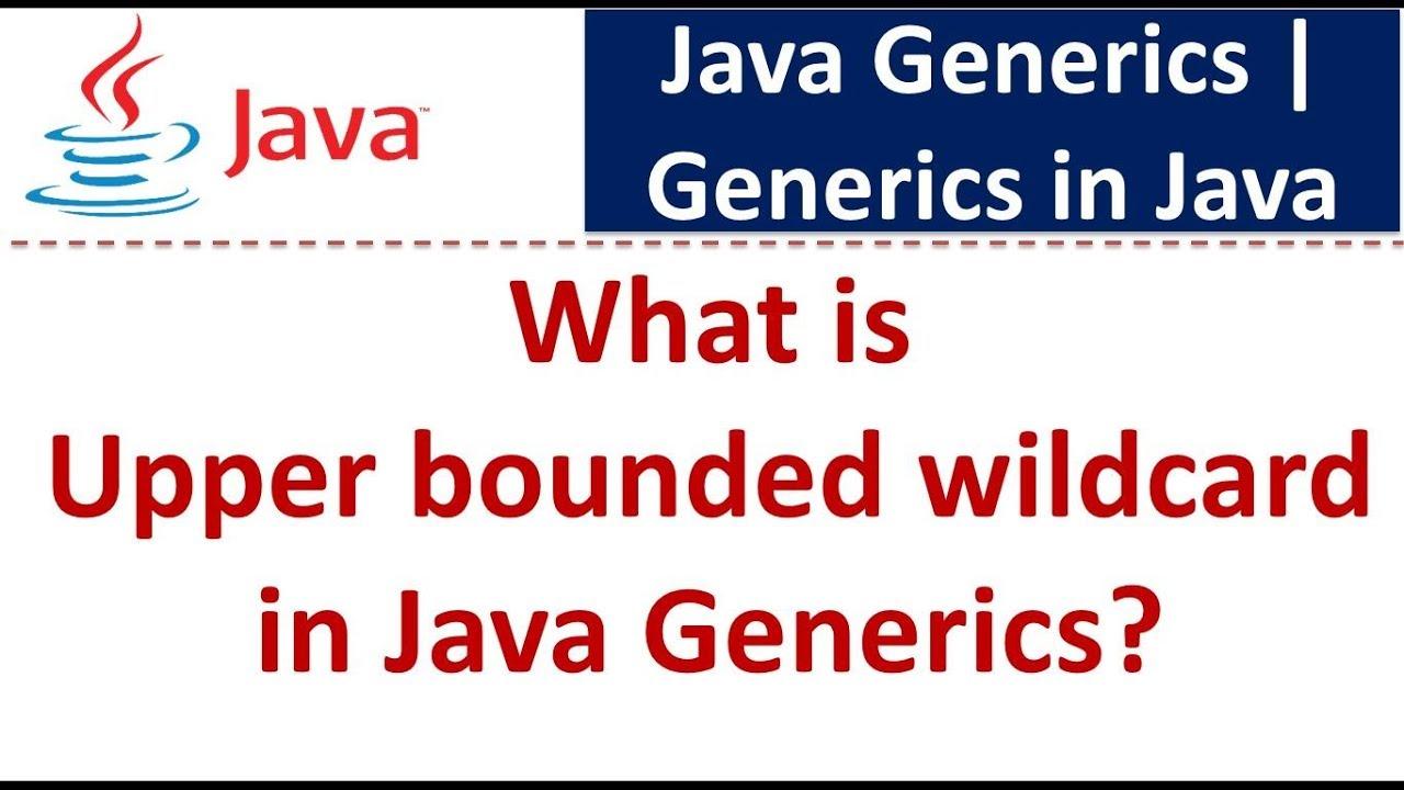 Java tutorial generics in java java generics upper bounded java tutorial generics in java java generics upper bounded wildcard in java generics baditri Images