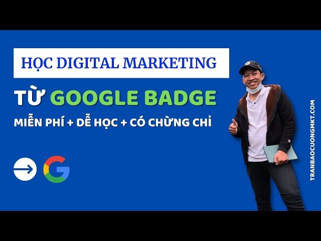 [BẢO CƯỜNG MKT] Học Digital marketing với Google Digital Garage (Có CERT sau khi học từ Google) | Có đáp án bài tập