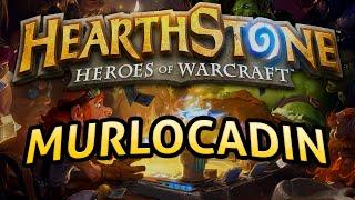Hearthstone: Murlocadin - Lord of the Gimmicks