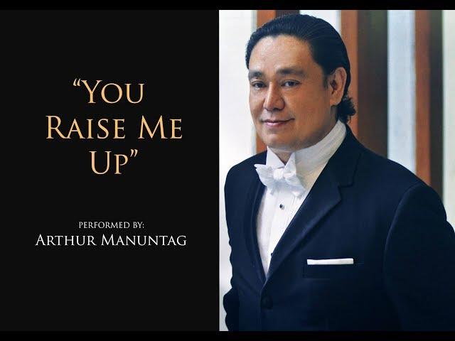 You Raise Me Up - ARTHUR MANUNTAG