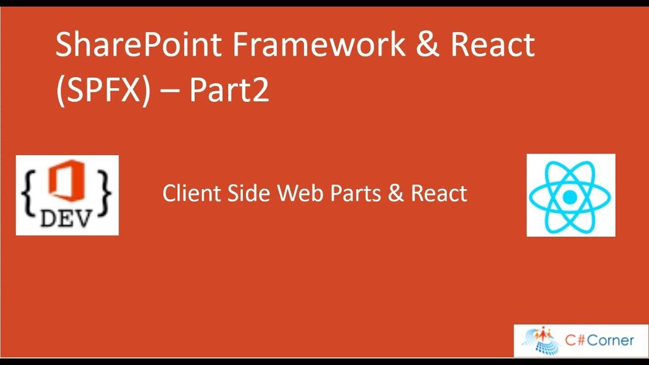 Online Webinar SharePoint Framework with ReactJS -Part2