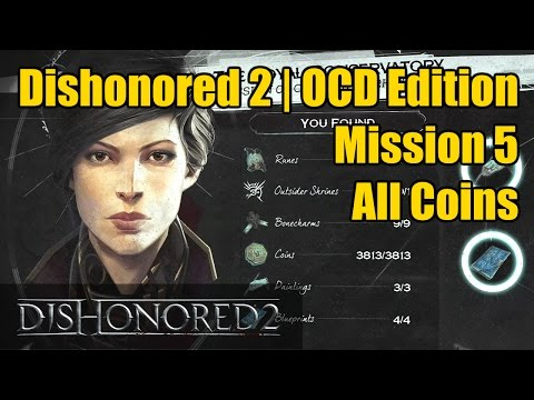 Dishonored 2 Mission 5 All Coins (3813)   OCD Edition   The Royal Conservatory
