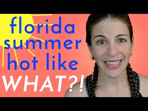 How HOT IS FLORIDA in the Summer?