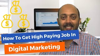 How to Get High Paying Job in Digital Marketing? - 3 Simple Rules You Need to Follow