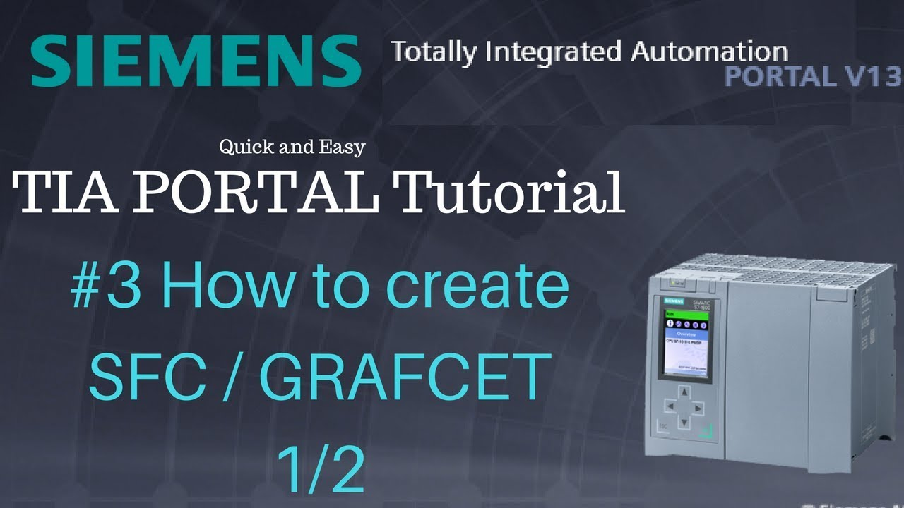 Siemens TIA Portal Tutorial #3_1 Sequential Function Chart/GRAFCET with  examples
