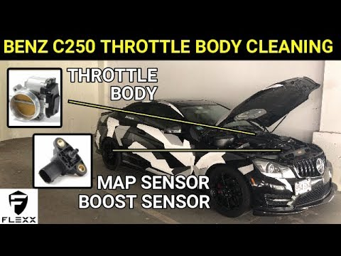 PART 1: HOW TO CLEAN MERCEDES C250 THROTTLE BODY & REPLACE MAP/BOOST SENSOR