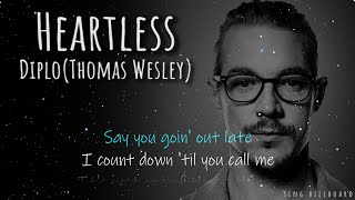 Diplo presents(Thomas Wesley) - Heartless (ft. Julia Michaels & Morgan Wallen) (Realtime Lyrics)