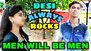 MEN WILL BE MEN    DESI ALWAYS ROCKS    Funny video    *Jagadish Dash vines*