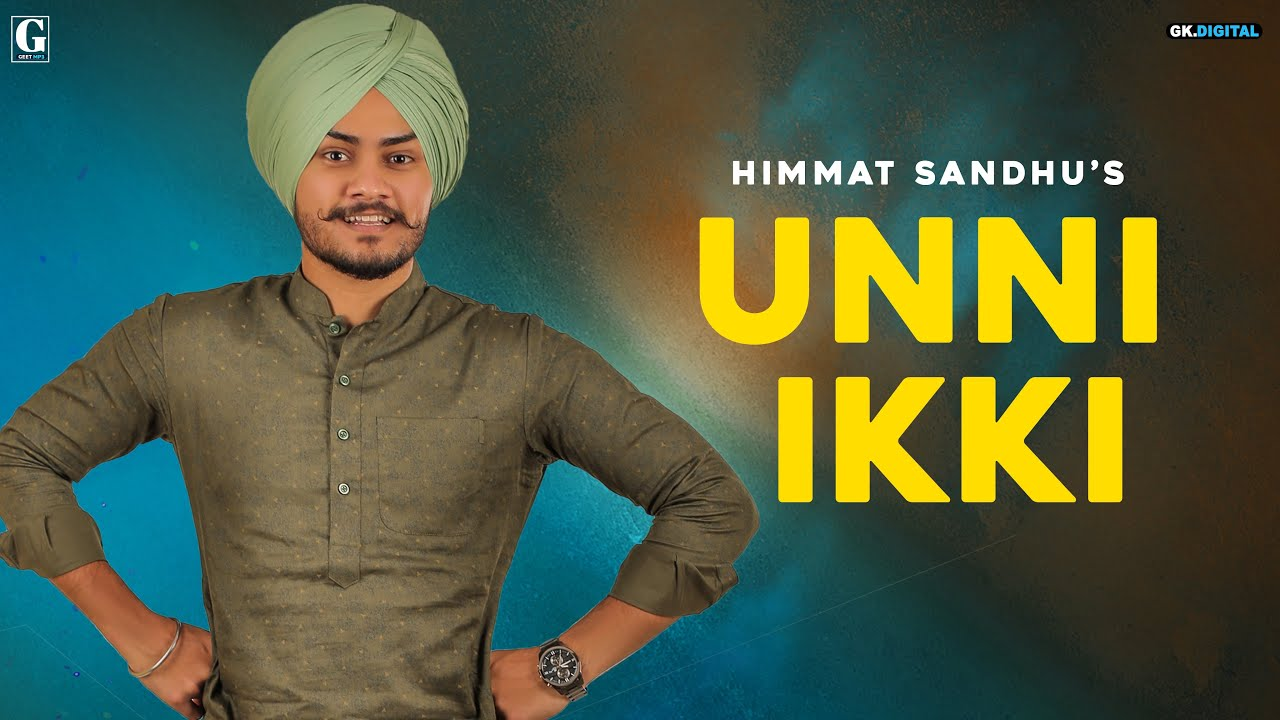 Unni Ikki ( Full Song )  Himmat Sandhu | Latest Punjabi Songs 2019 | Geet MP3