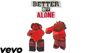 Ayo - Teo - Better Off Alone ( Roblox Music Video )