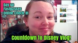 Countdown to Disney Vlog E1: Day 60 Fastpasses and Online Check in!