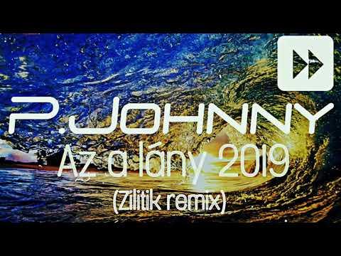PUSKÁS JOHNNY - AZ A LÁNY 2019 ZILITIK  REMIX