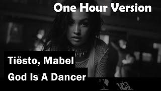 Tiësto, Mabel | God Is A Dancer | Lyrics | Audio | One Hour Loop