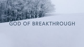 God Of Breakthrough (Lyrics) ~ Mack Brock