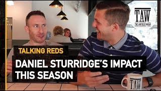 Should Daniel Sturridge Be Starting For Liverpool?   TALKING REDS