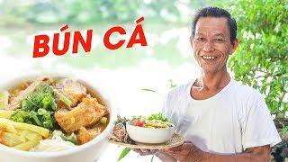 Ông Thọ Làm Món Bún Cá Thơm Ngon Đúng Điệu | Fish Rice Noodles
