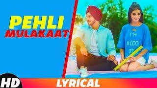 Pehli Mulakat (Lyrical) , Rohanpreet Singh , Latest Punjabi Song 2018 , Speed Records