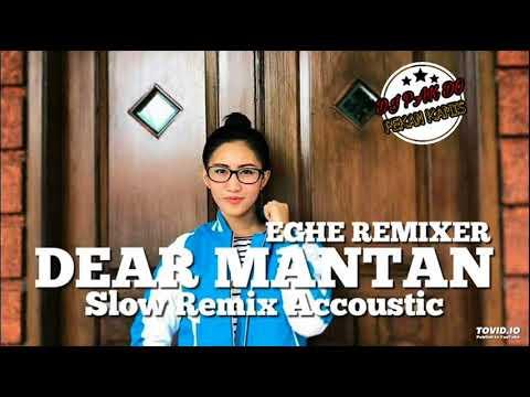 DJ PAK DO BASSBEAT DEAR MANTAN BREAKFUNK 2017 | EGHE REMIXER SLOW REMIX |