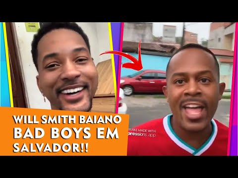 WILL SMITH BAIANO E BAD BOYS EM SALVADOR!!? ENTENDA