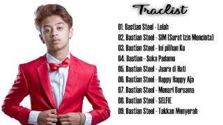 Best Of Bastian Steel - Lelah | Lagu POP Indonesia Terbau 2017 Full Album