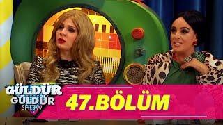 Güldür Güldür Show 47.Bölüm (Tek Parça Full HD)