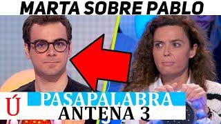 Marta confiesa la verdadera cara de Pablo que no vemos en Pasapalabra de Antena 3