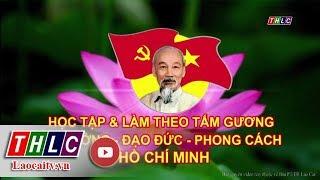 Học tập & làm theo tấm gương tư tưởng - đạo đức - phong cách Hồ Chí Minh (15/1/2018) | THLC